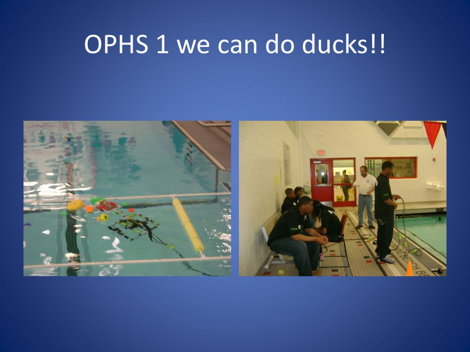 OPHS 1 we can do ducks!!