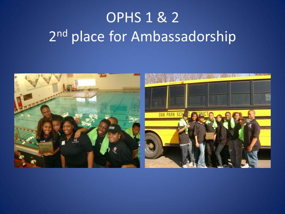 OPHS 1 & 2 2 nd place for Ambassadorship