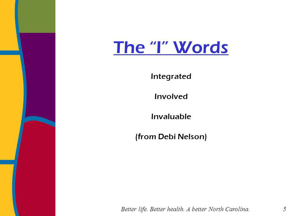 5 The I Words Integrated Involved Invaluable (from Debi Nelson)