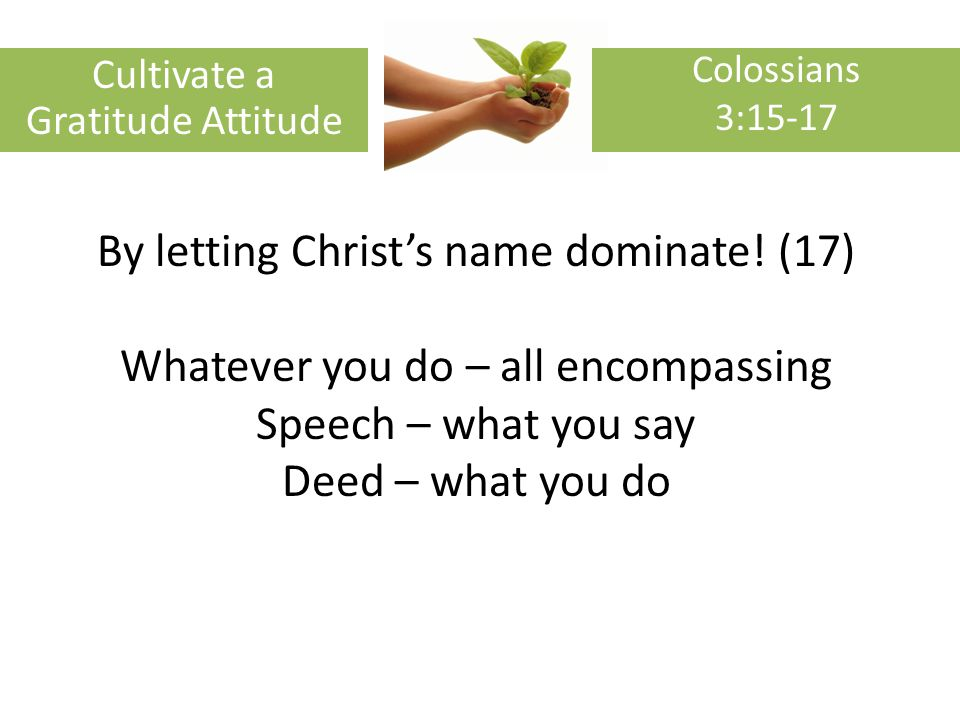 By letting Christs name dominate.