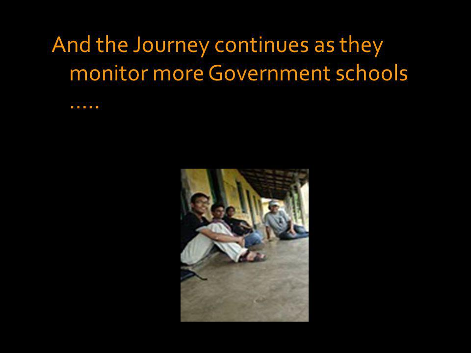 And the Journey continues as they monitor more Government schools …..
