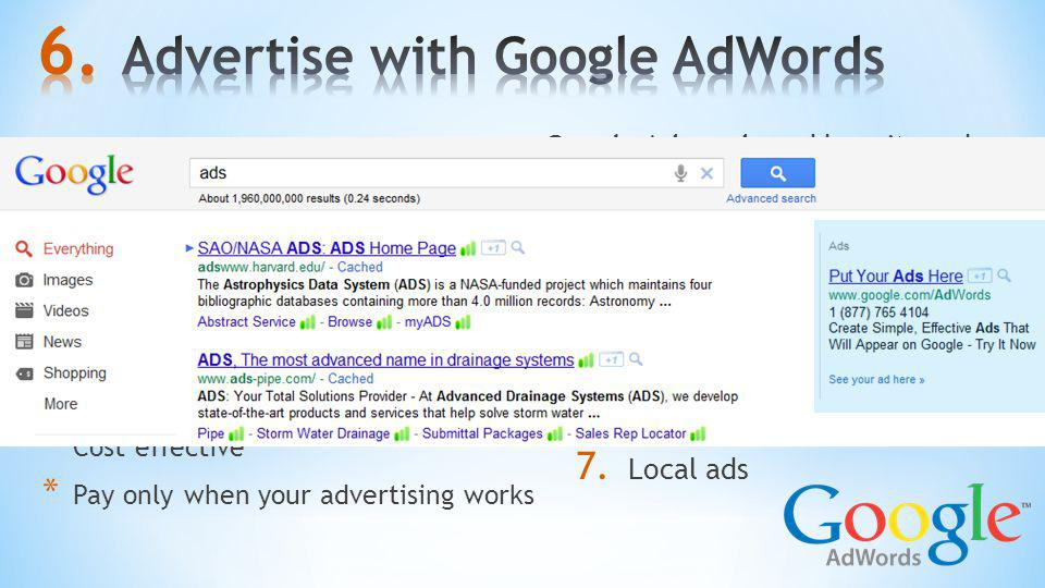 Use search advertising to find customers when they are ready to buy! * Keywords are matched with customer searches * Match local parameters with keywo