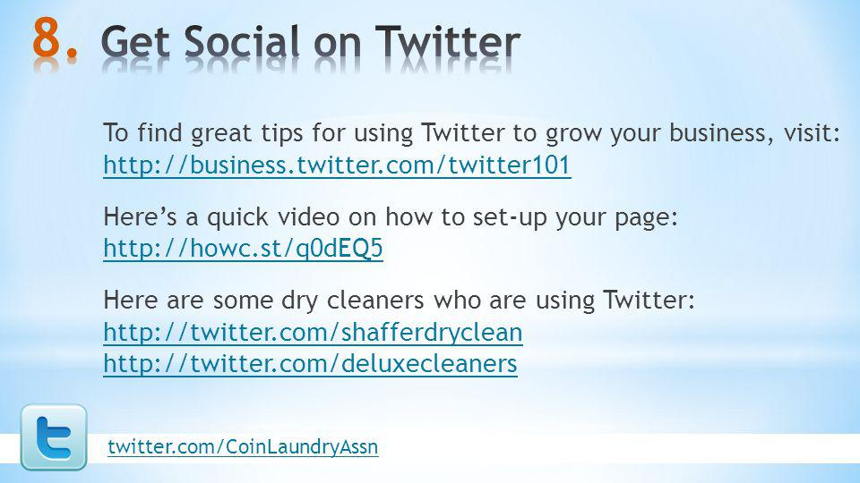 To find great tips for using Twitter to grow your business, visit: http://business.twitter.com/twitter101 http://business.twitter.com/twitter101 Heres