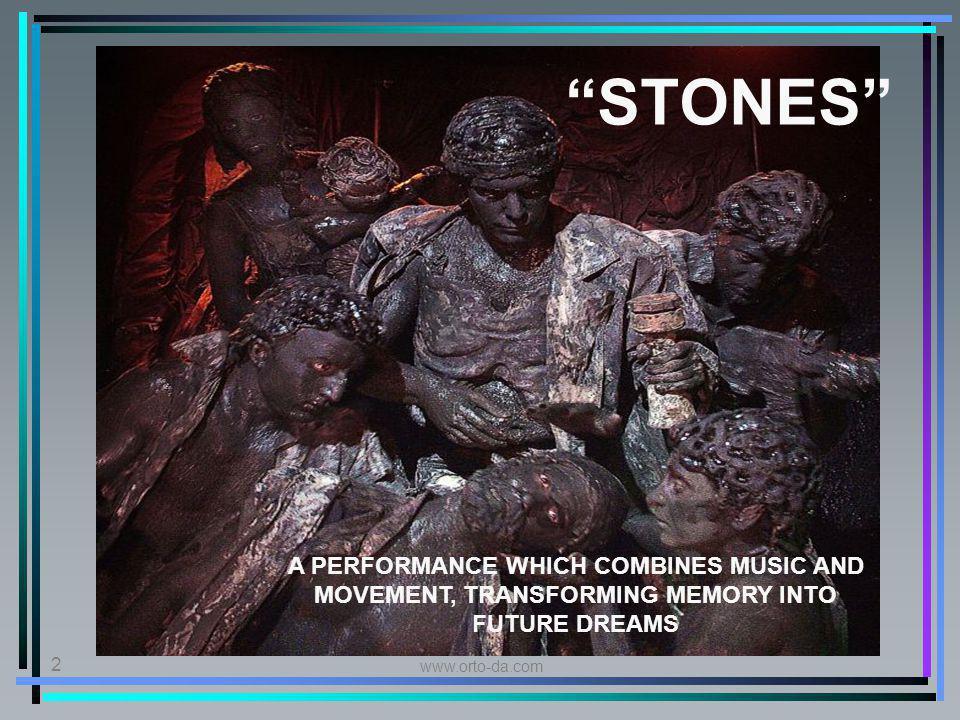 www.orto-da.com 2 A PERFORMANCE WHICH COMBINES MUSIC AND MOVEMENT, TRANSFORMING MEMORY INTO FUTURE DREAMS STONES