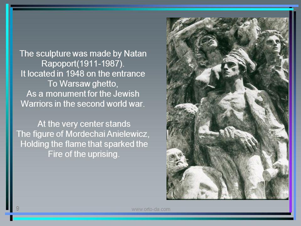 www.orto-da.com 9 The sculpture was made by Natan Rapoport(1911-1987).