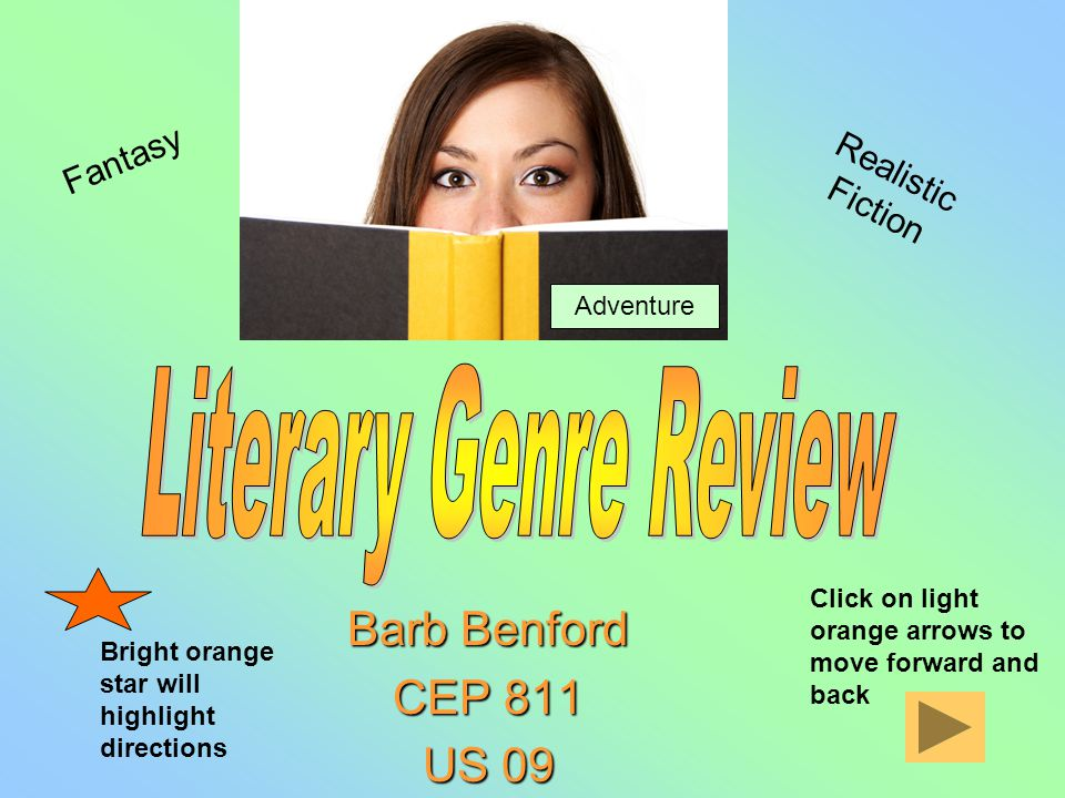 Barb Benford CEP 811 US 09 Adventure Fantasy Realistic Fiction Bright orange star will highlight directions Click on light orange arrows to move forward and back