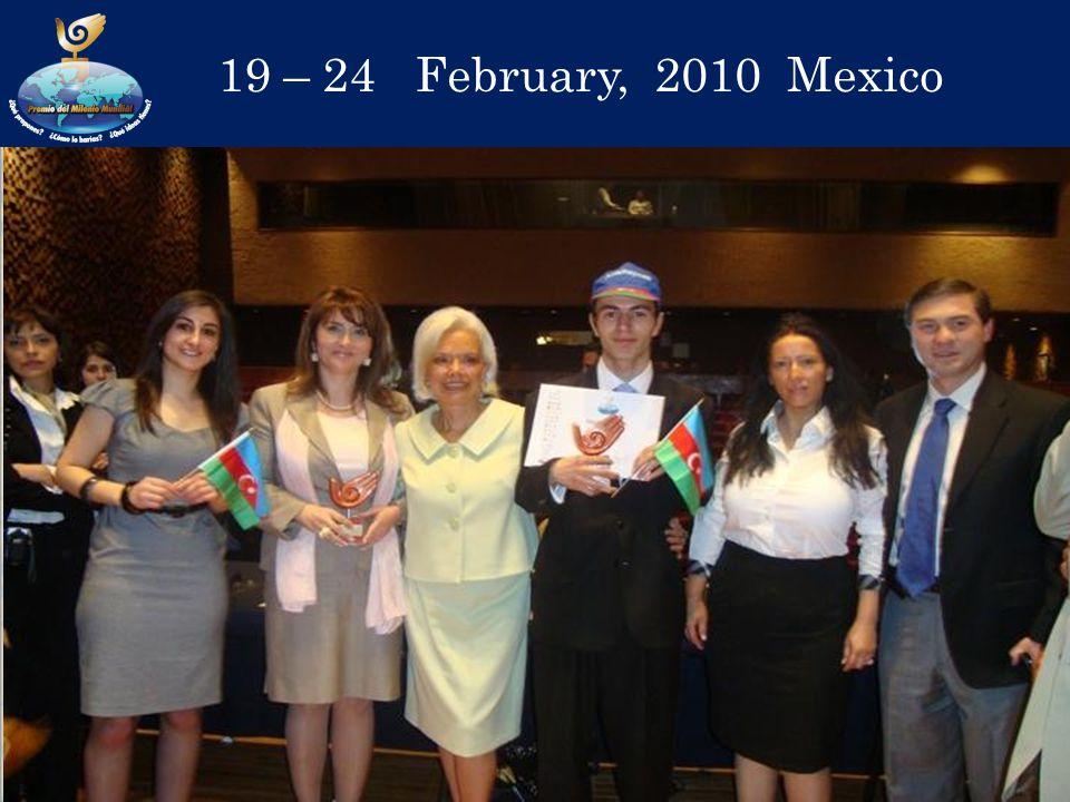 19 – 24 February, 2010 Mexico