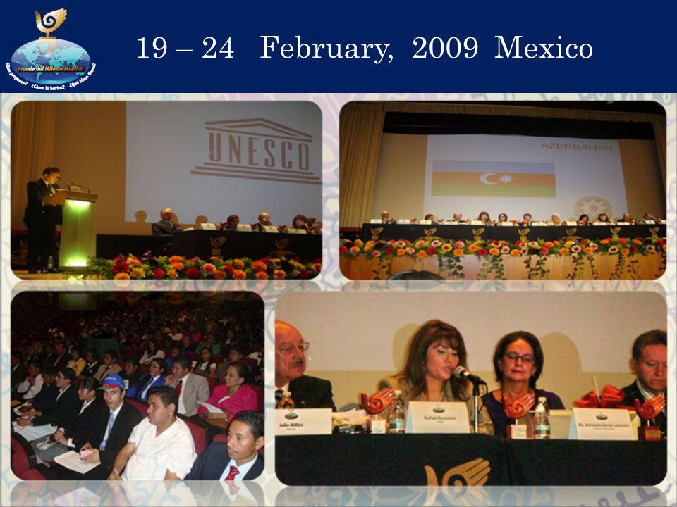 19 – 24 February, 2009 Mexico