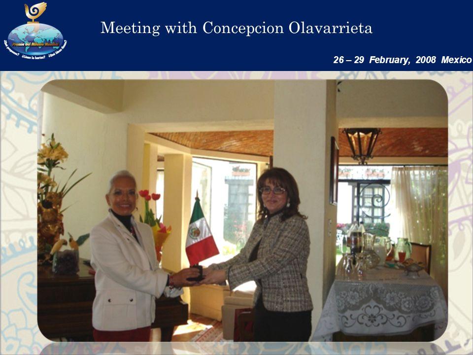 Meeting with Concepcion Olavarrieta 26 – 29 February, 2008 Mexico