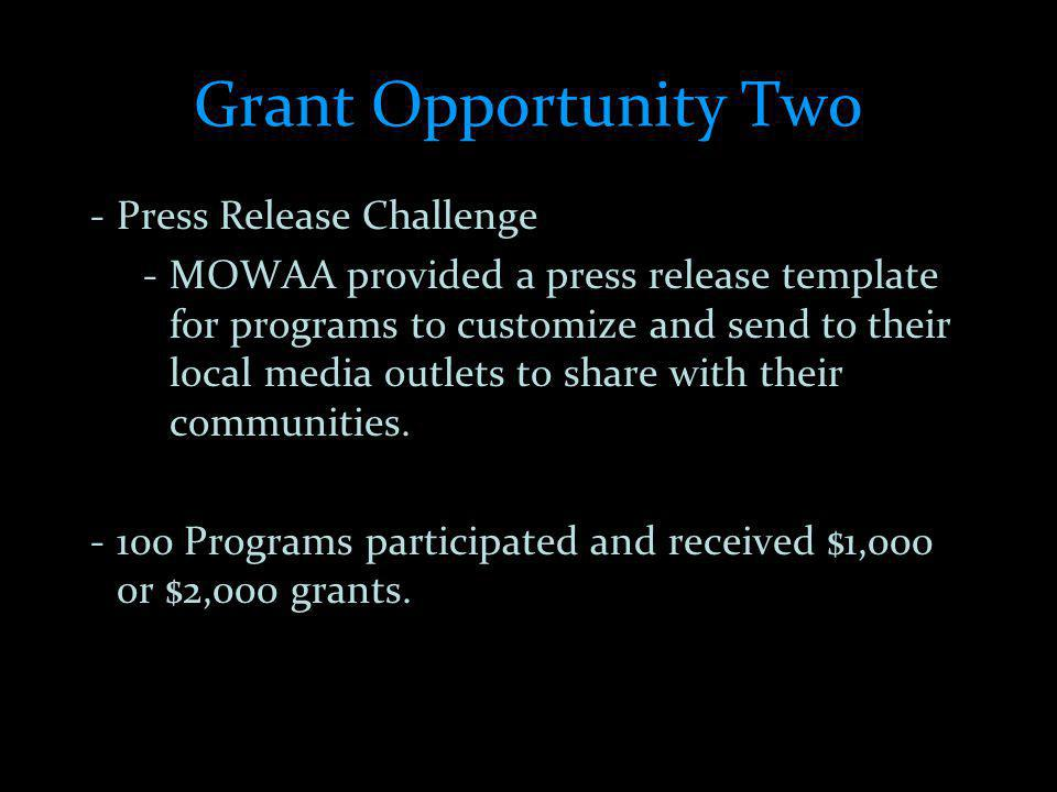 Grant Opportunity Two -Press Release Challenge -MOWAA provided a press release template for programs to customize and send to their local media outlets to share with their communities.