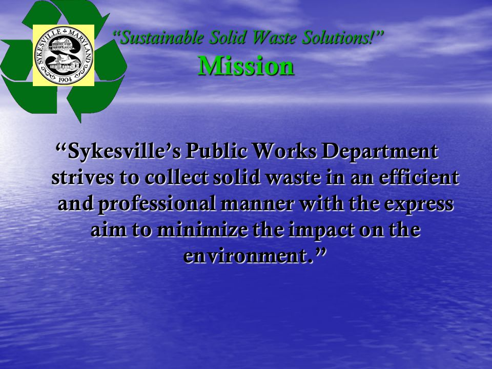 Sustainable Solid Waste Solutions.Goals 1.