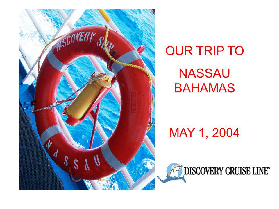 OUR TRIP TO NASSAU BAHAMAS MAY 1, 2004