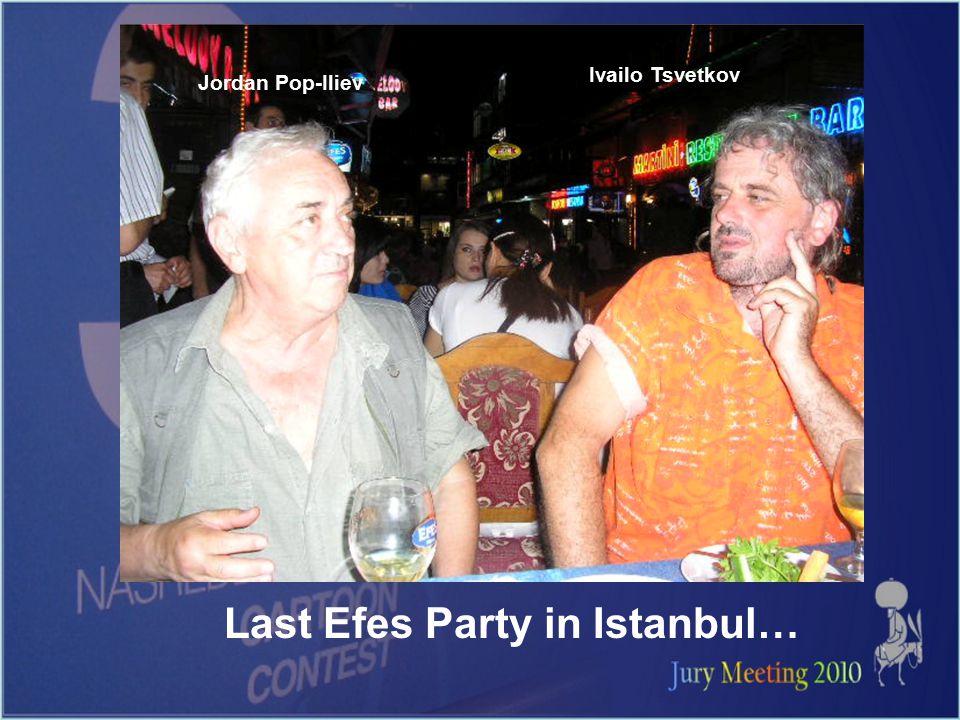 Last Efes Party in Istanbul… Jordan Pop-Iliev Ivailo Tsvetkov