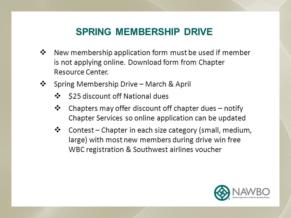 SPRING MEMBERSHIP DRIVE New membership application form must be used if member is not applying online.