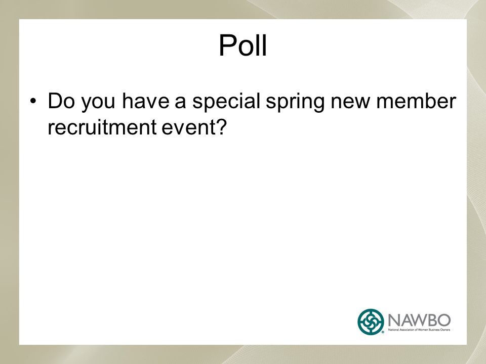 Poll Do you have a special spring new member recruitment event