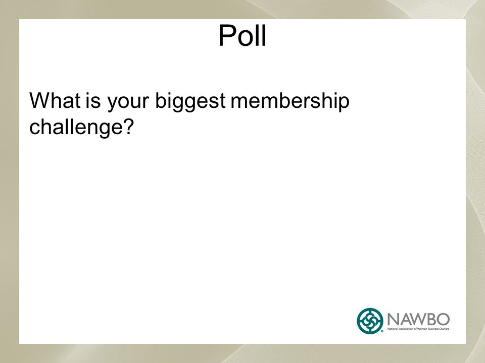 Poll What is your biggest membership challenge
