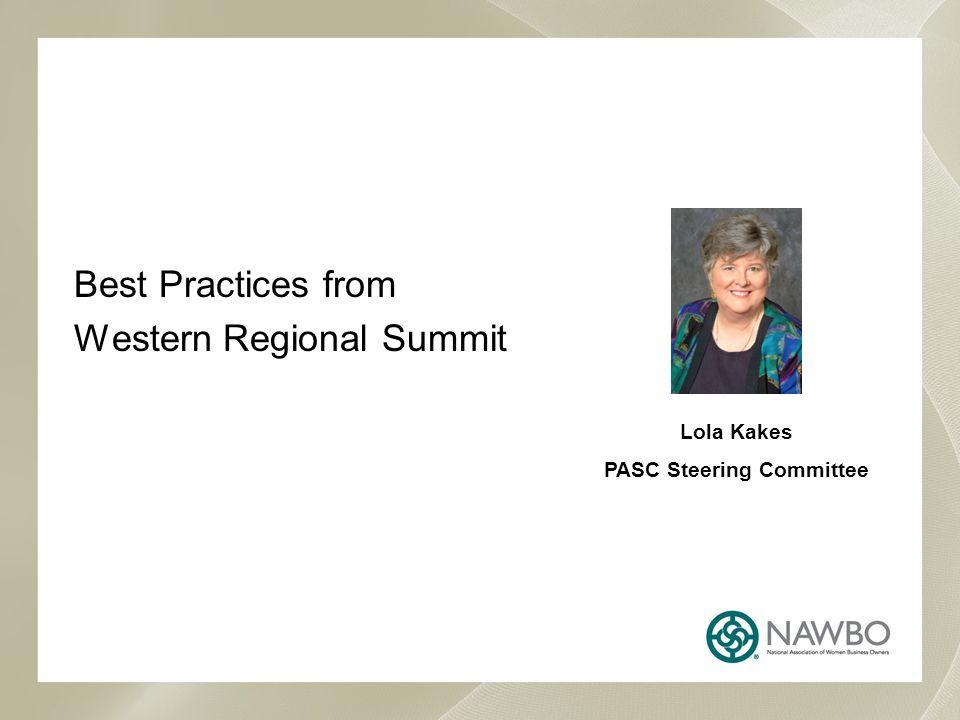 Best Practices from Western Regional Summit Lola Kakes PASC Steering Committee