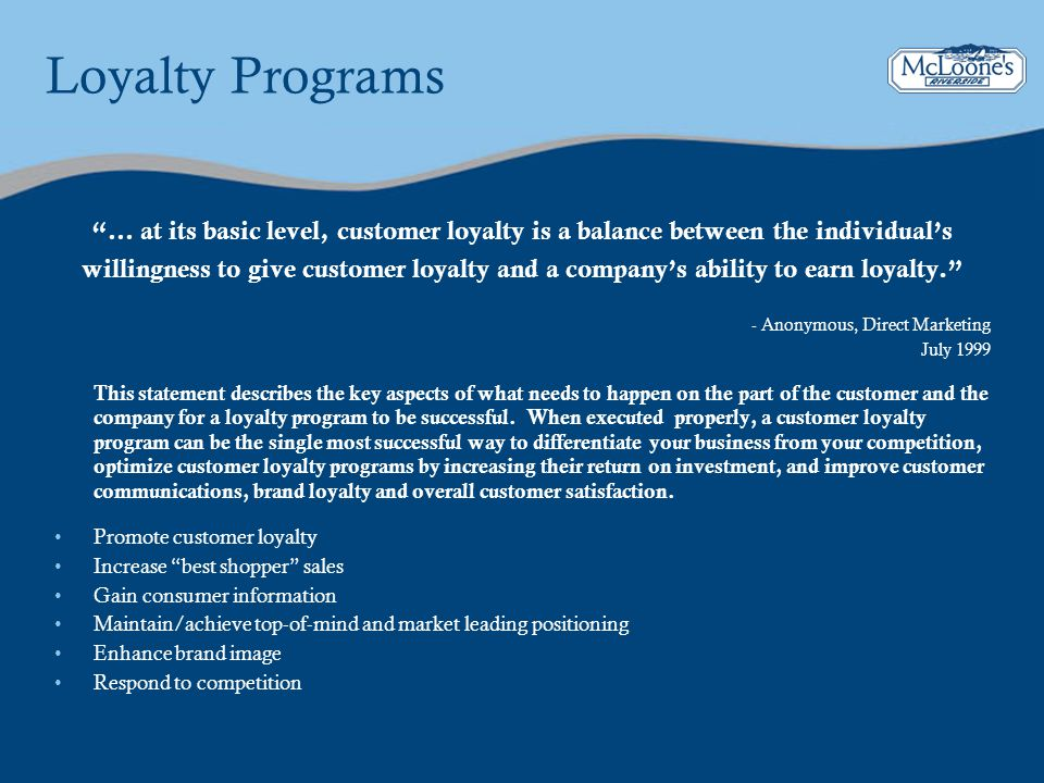 Proposed Responsibilities Definition Work with owner and management team to define your ideal loyalty program campaign elements including drivers, incentives and rewards Member Services Individual responsible for member inquiries that go beyond the scope of questions on plan credit or reward history, which can be easily responded to with the POS Member Report.