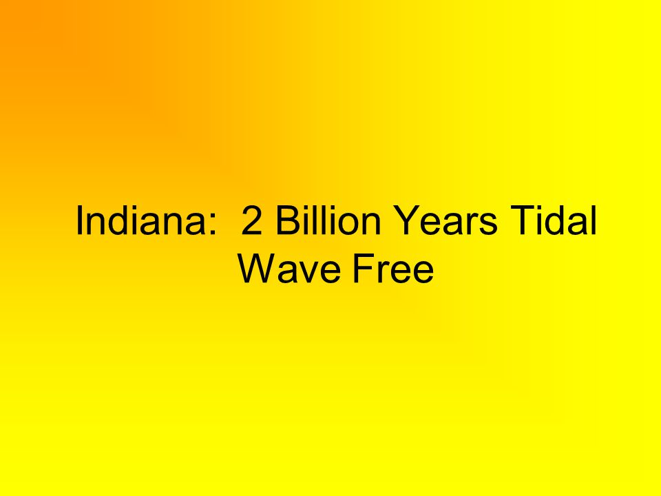 Indiana: 2 Billion Years Tidal Wave Free