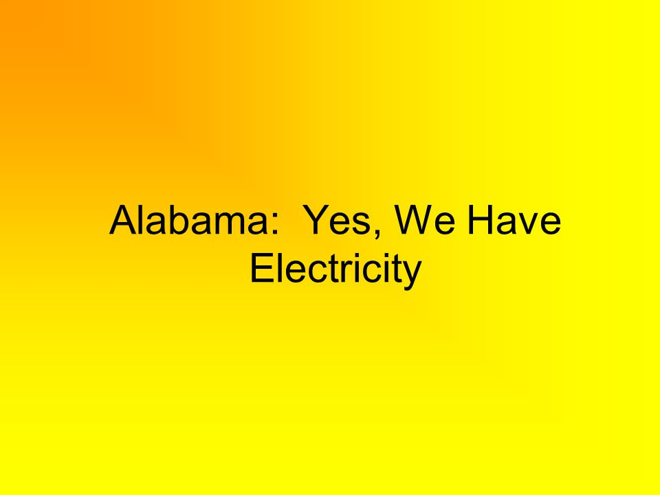 Alabama: Yes, We Have Electricity
