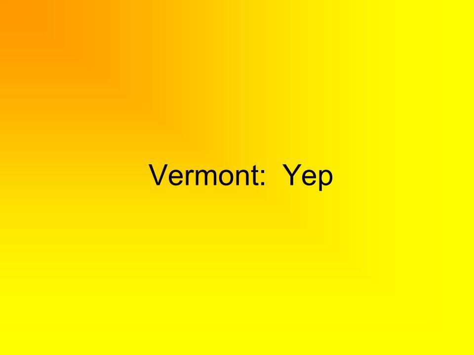 Vermont: Yep