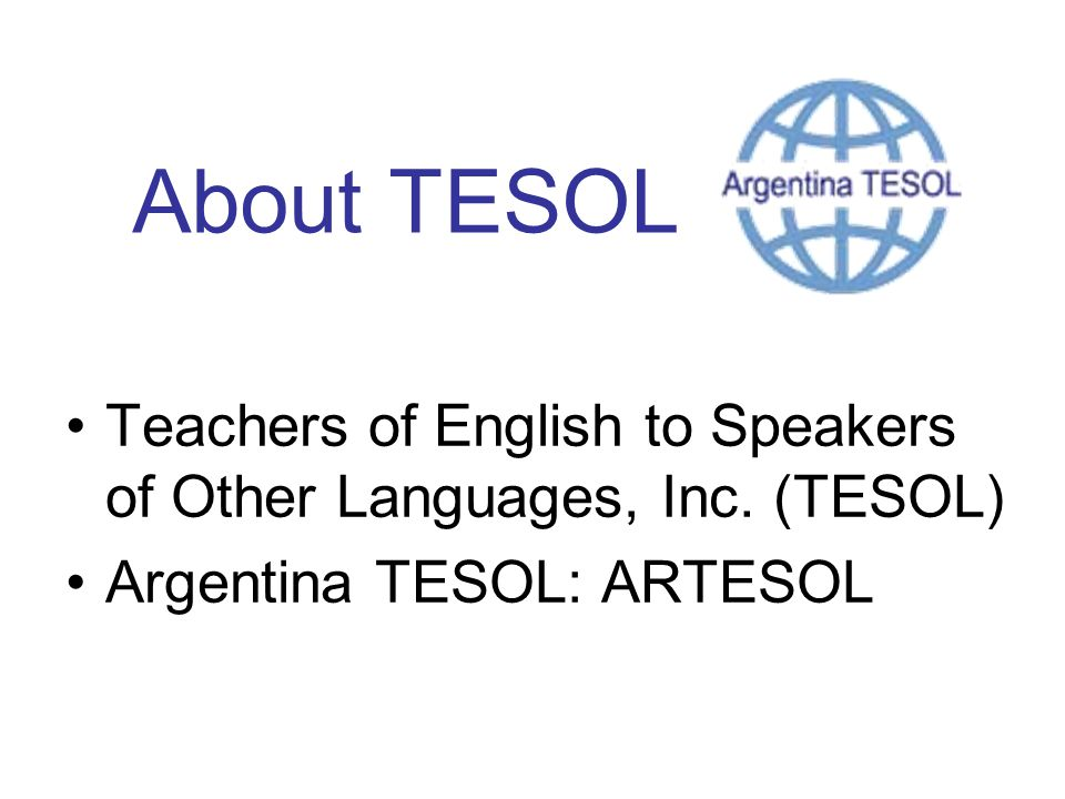 About TESOL Teachers of English to Speakers of Other Languages, Inc.