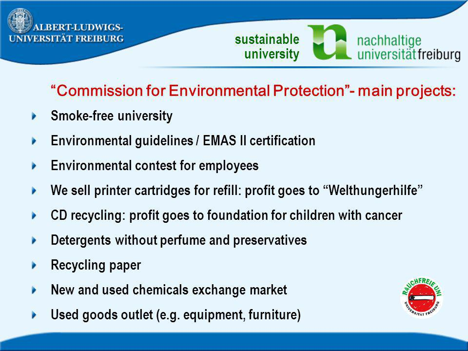 Commission for Environmental Protection- main projects: Smoke-free university Environmental guidelines / EMAS II certification Environmental contest f