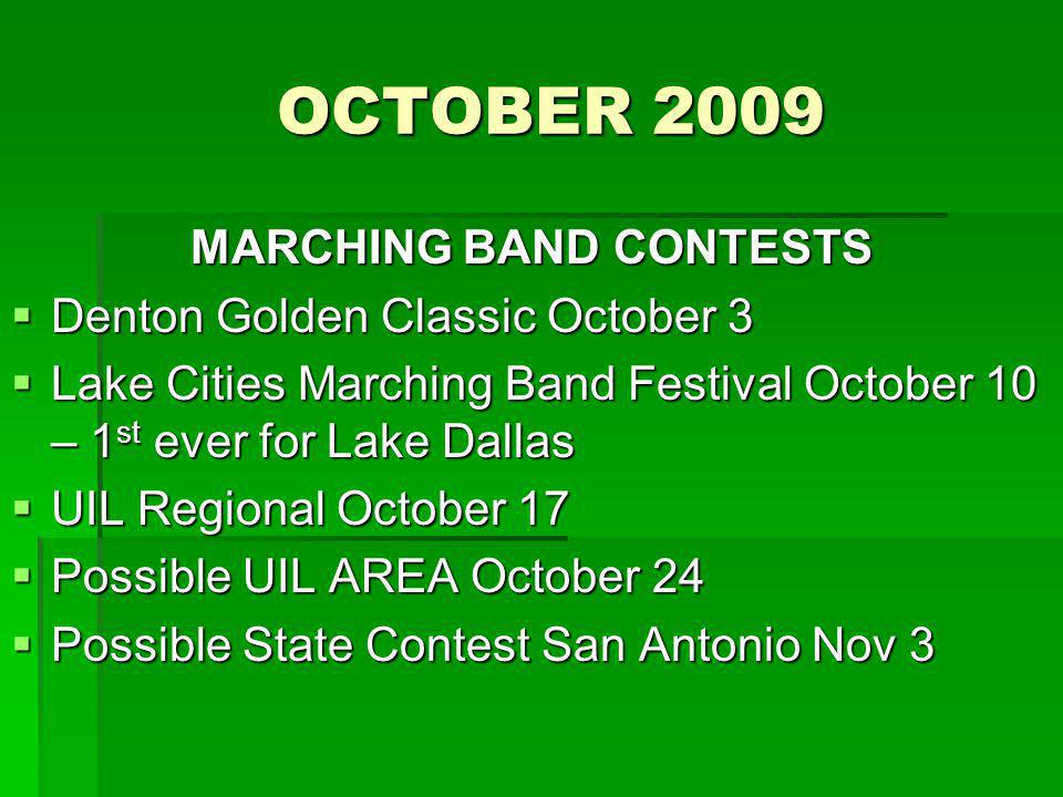 OCTOBER 2009 OCTOBER 2009 MARCHING BAND CONTESTS Denton Golden Classic October 3 Denton Golden Classic October 3 Lake Cities Marching Band Festival Oc