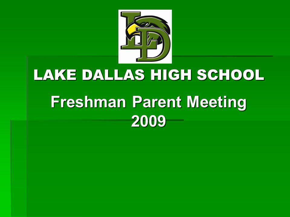 LAKE DALLAS HIGH SCHOOL Freshman Parent Meeting 2009
