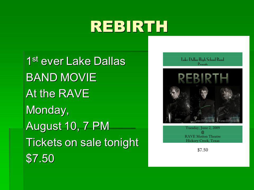 REBIRTH 1 st ever Lake Dallas BAND MOVIE At the RAVE Monday, August 10, 7 PM Tickets on sale tonight $7.50