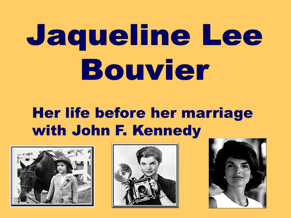 Her life before her marriage with John F. Kennedy