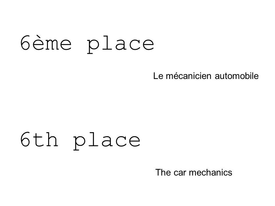 6ème place Le mécanicien automobile The car mechanics 6th place