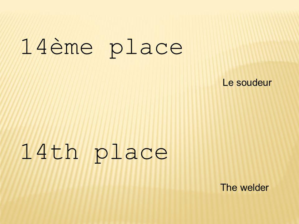 14ème place Le soudeur The welder 14th place