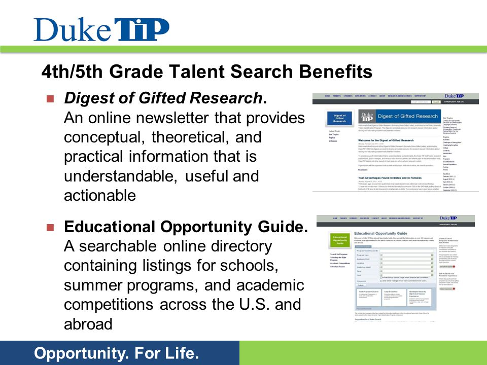 Opportunity. For Life. 4th/5th Grade Talent Search Benefits Digest of Gifted Research. An online newsletter that provides conceptual, theoretical, and