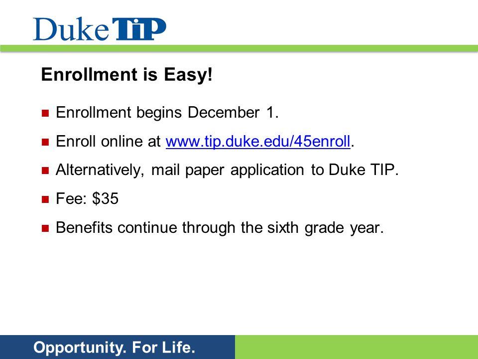 Opportunity. For Life. Enrollment is Easy. Enrollment begins December 1.