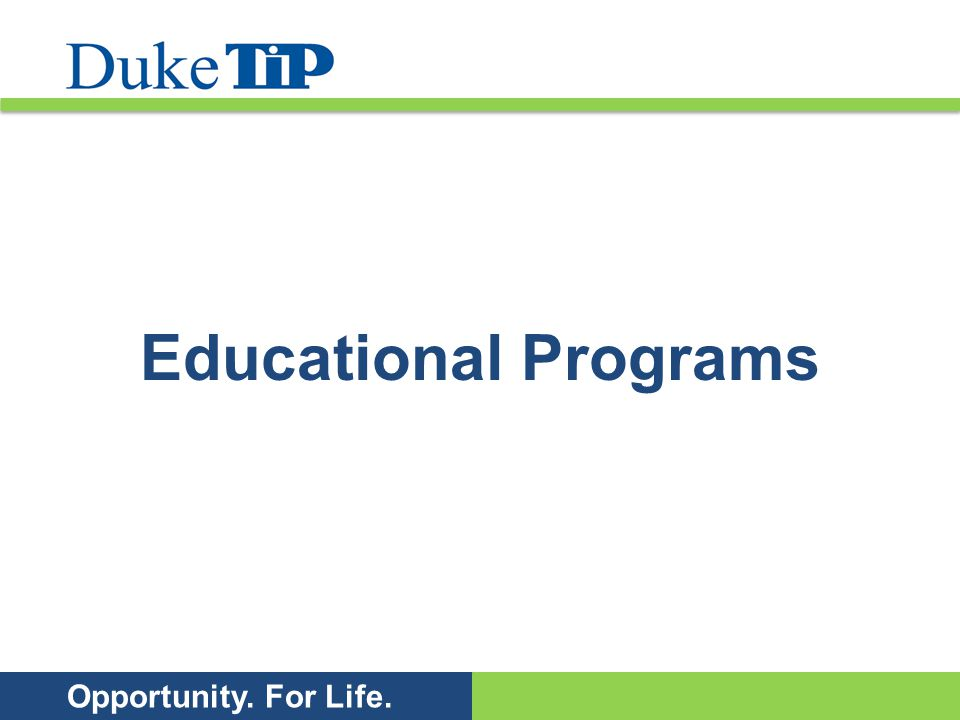 Opportunity. For Life. Educational Programs