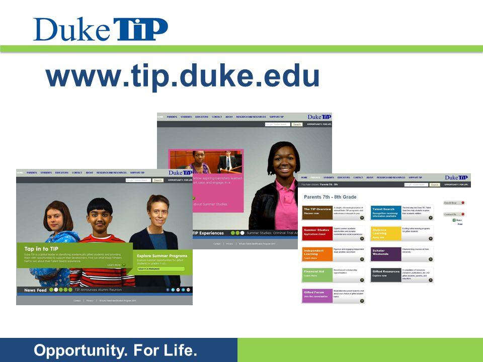 Opportunity. For Life. www.tip.duke.edu