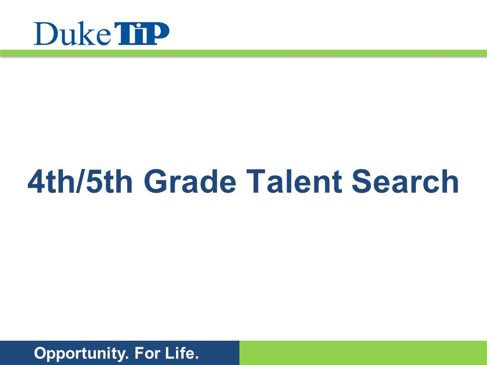 Opportunity. For Life. 4th/5th Grade Talent Search