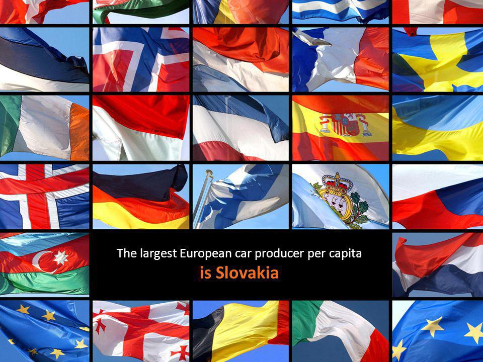 The largest European car producer per capita is Slovakia