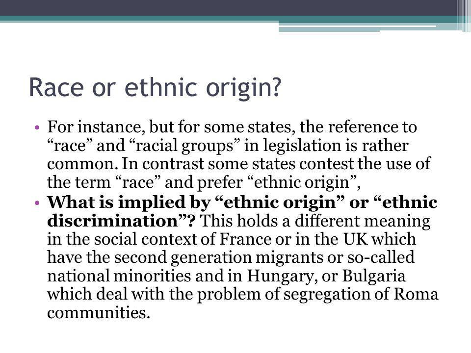 Race or ethnic origin.
