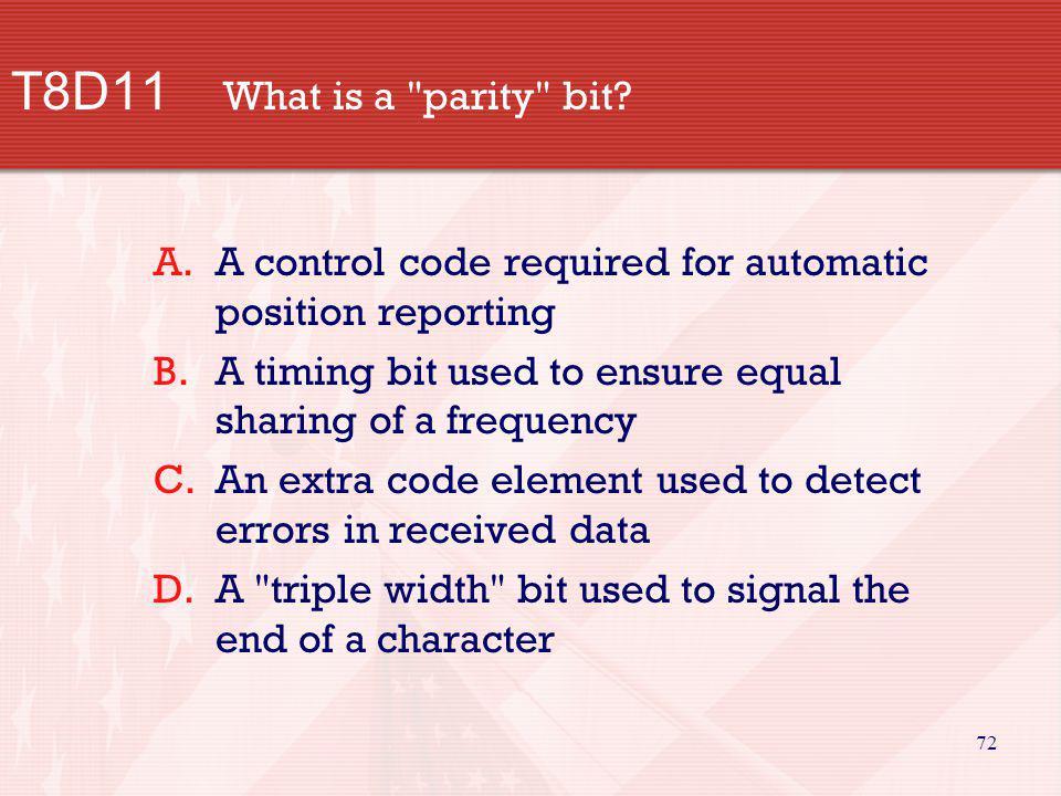 72 T8D11 What is a parity bit.