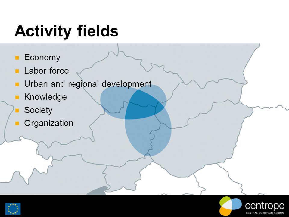 Activity fields Economy Labor force Urban and regional development Knowledge Society Organization