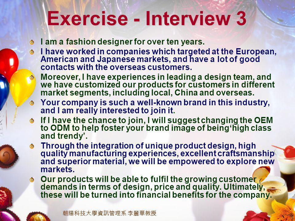 Exercise - Interview 3 I am a fashion designer for over ten years.
