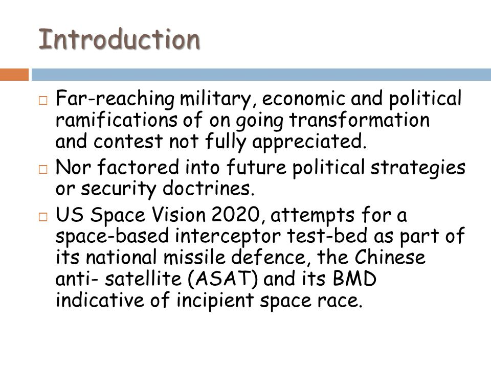 Introduction Far-reaching military, economic and political ramifications of on going transformation and contest not fully appreciated. Nor factored in