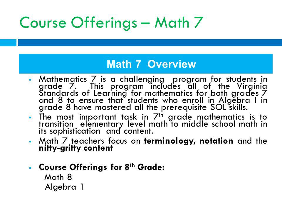 Course Offerings – Math 7 Mathematics 7 is a challenging program for students in grade 7.