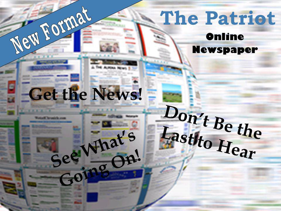 The Patriot Online Newspaper Get the News! See Whats Going On! Dont Be the Last to Hear