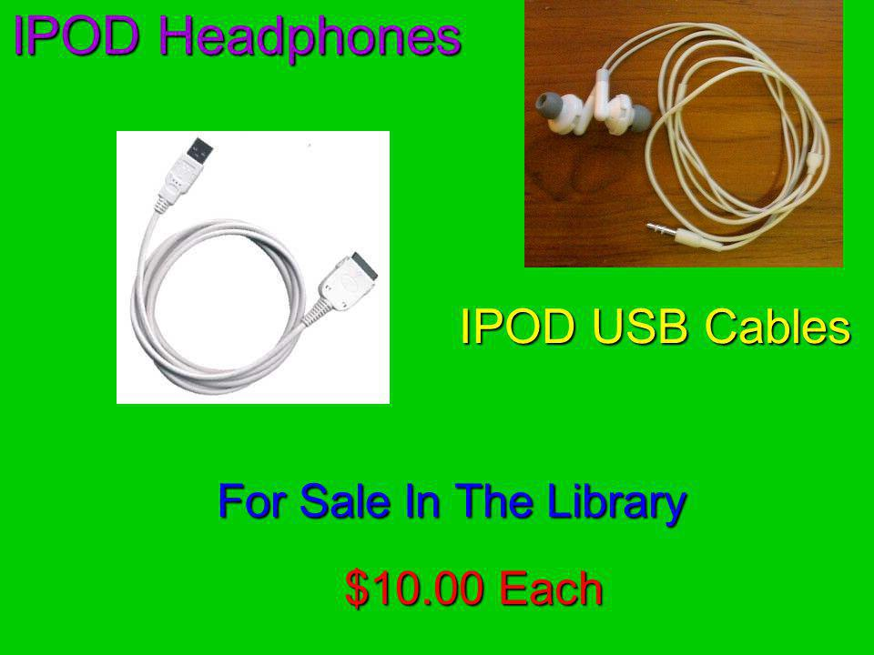 IPOD USB Cables $10.00 Each IPOD Headphones For Sale In The Library