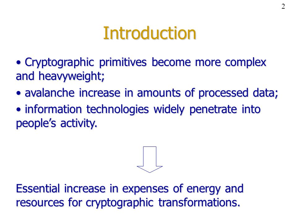 Introduction Cryptographic primitives become more complex and heavyweight; Cryptographic primitives become more complex and heavyweight; avalanche inc