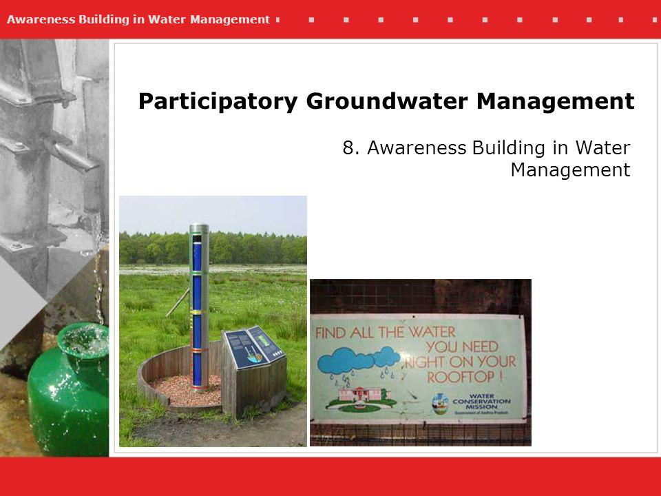 Awareness Building in Water Management Why is awareness raising an important component in promoting water management?