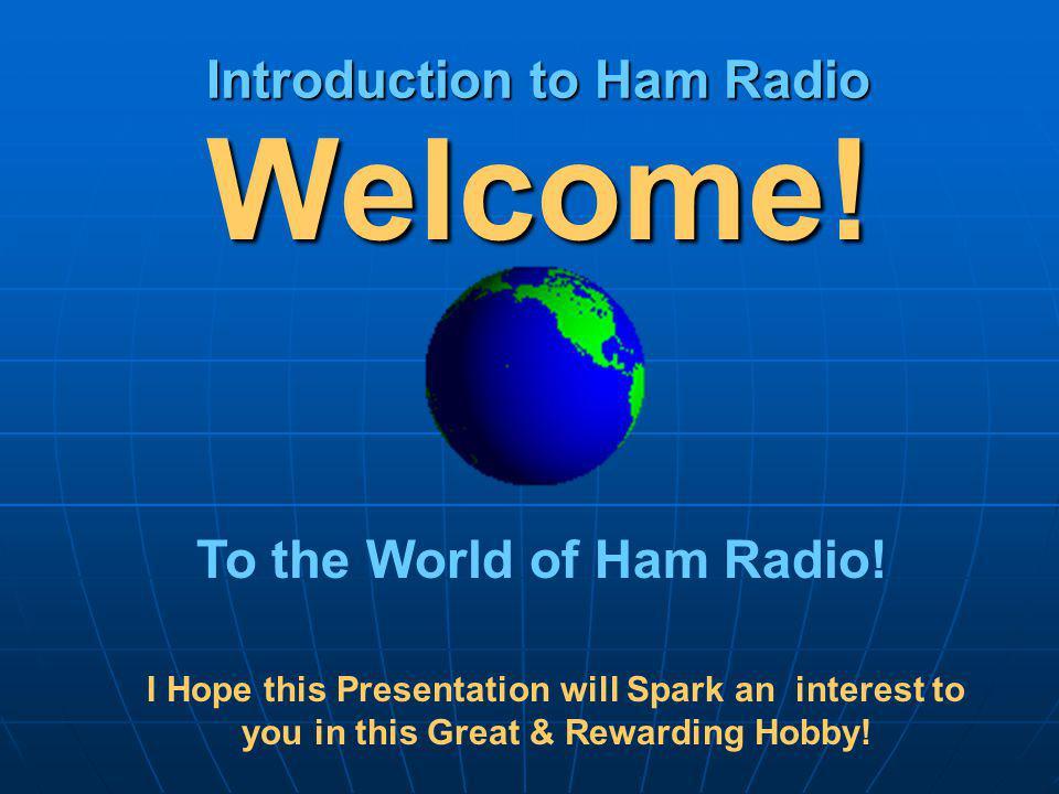 Introduction to Ham Radio Welcome.